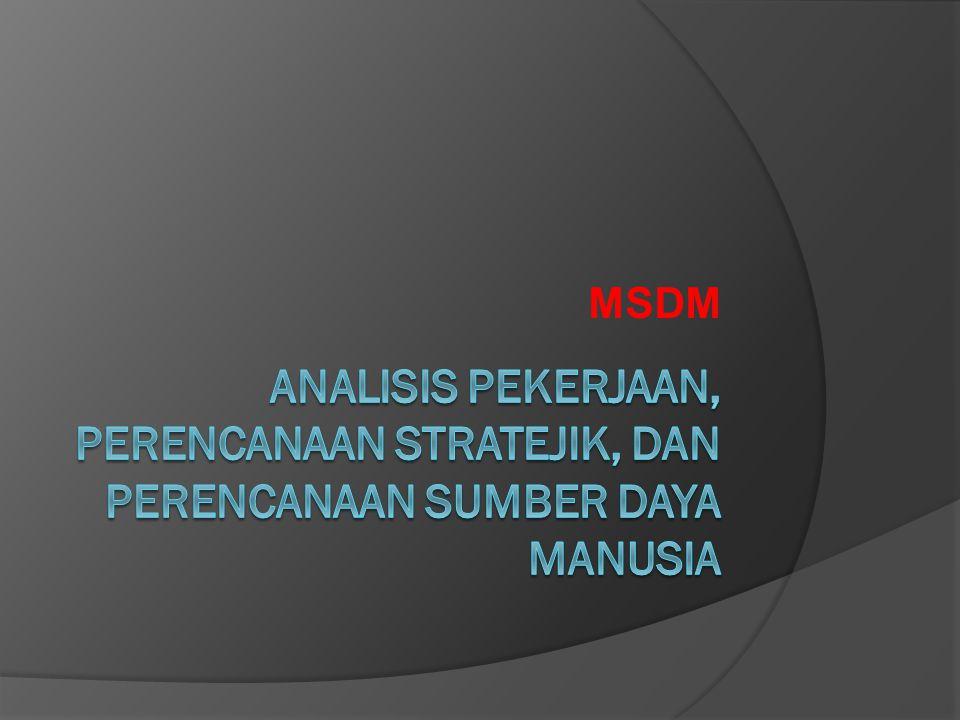 Pembahasan 1.Analisis Pekerjaan: Perangkat Dasar Manajemen Sumber Daya Manusia 2.