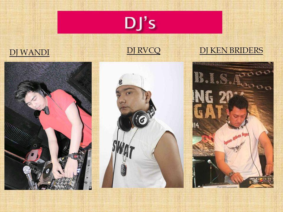 DJ WANDI DJ RVCQDJ KEN BRIDERS