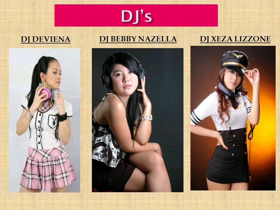 DJ BEBBY NAZELLA DJ DEVIENA DJ XEZA LIZZONE