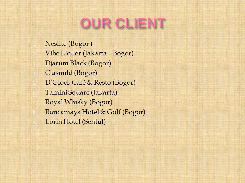 1. Neslite (Bogor ) 2. Vibe Liquer (Jakarta – Bogor) 3. Djarum Black (Bogor) 4. Clasmild (Bogor) 5. D'Glock Café & Resto (Bogor) 6. Tamini Square (Jak