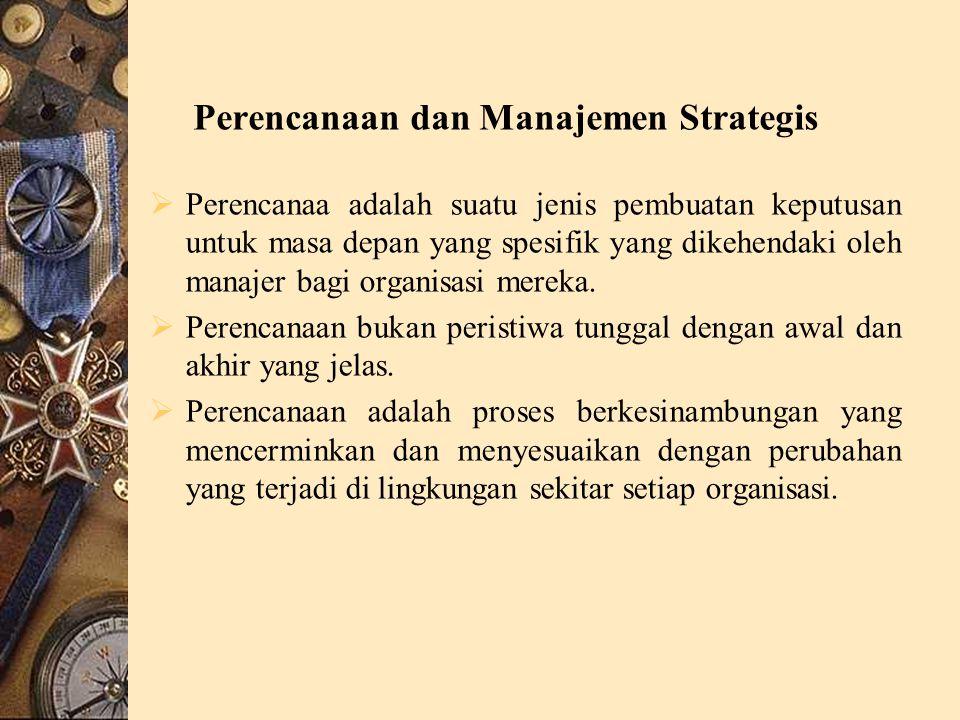 Perencanaa adalah suatu jenis pembuatan keputusan untuk masa depan yang spesifik yang dikehendaki oleh manajer bagi organisasi mereka.