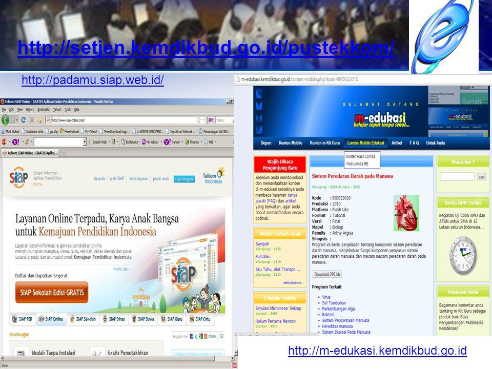 http://padamu.siap.web.id/ http://m-edukasi.kemdikbud.go.id http://setjen.kemdikbud.go.id/pustekkom/