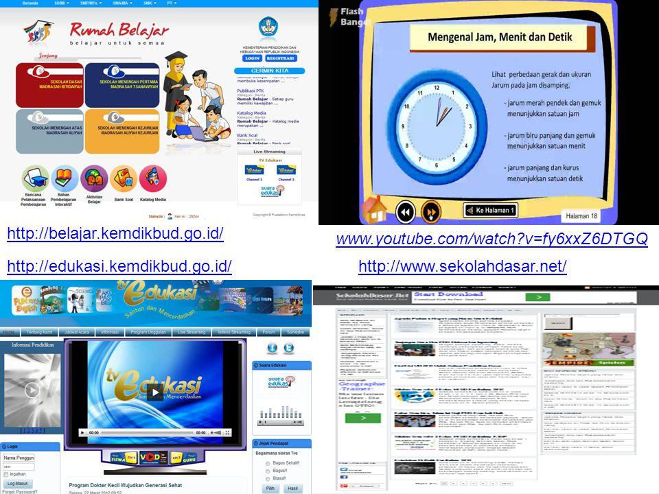 http://edukasi.kemdikbud.go.id/ http://belajar.kemdikbud.go.id/ www.youtube.com/watch?v=fy6xxZ6DTGQ http://www.sekolahdasar.net/