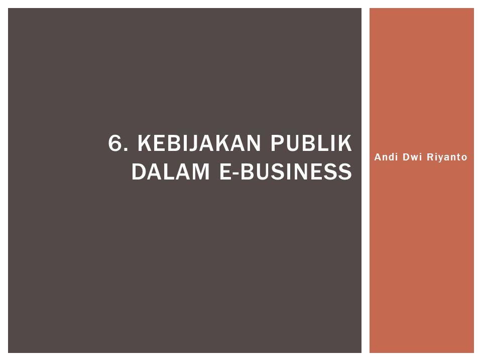 A.Hal yang mungkin dihadapi B.Aspek Legalitas C.Hal Yang Pengaruhi Kebijakan Publik D.Lahirnya UU No.11 Tahun 2008 E.Cakupan Materi UU ITE F.Harapan G.Produk Hukum e-Bisnis di Indonesia SUB POKOK BAHASAN