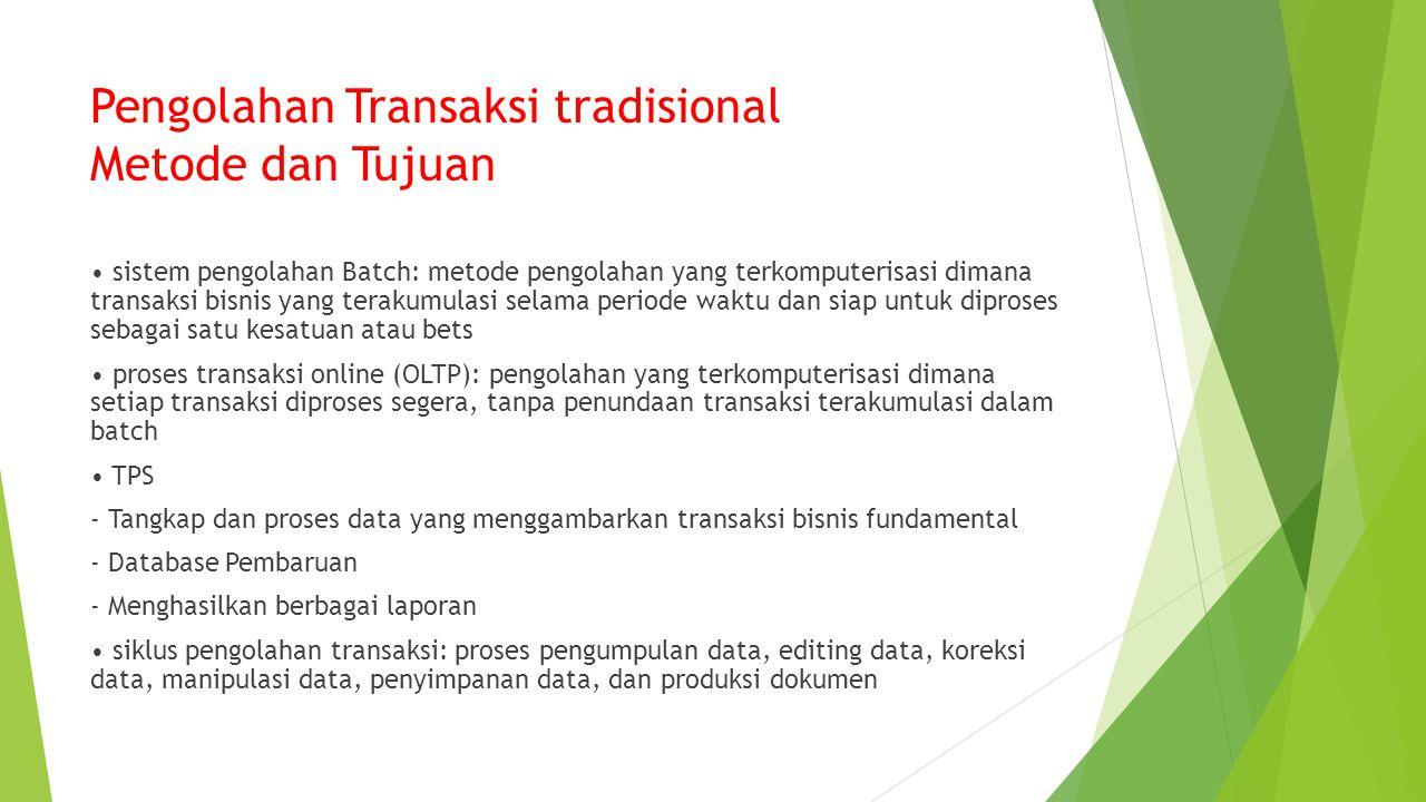 Gambaran Umum Sistem Perusahaan: Transaksi Sistem Pengolahan dan Perencanaan Sumberdaya Perusahaan Sistem Usaha: sistem pusat kepada organisasi yang m