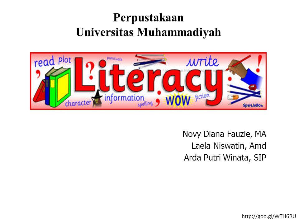 Perpustakaan Universitas Muhammadiyah Novy Diana Fauzie, MA Laela Niswatin, Amd Arda Putri Winata, SIP http://goo.gl/WTH6RU