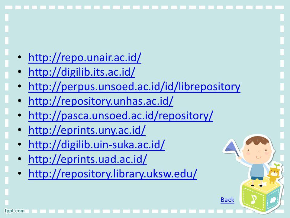 http://repo.unair.ac.id/ http://digilib.its.ac.id/ http://perpus.unsoed.ac.id/id/librepository http://repository.unhas.ac.id/ http://pasca.unsoed.ac.id/repository/ http://eprints.uny.ac.id/ http://digilib.uin-suka.ac.id/ http://eprints.uad.ac.id/ http://repository.library.uksw.edu/ Back