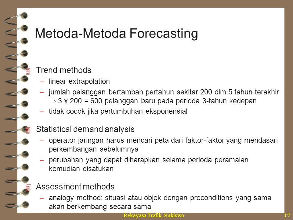 Rekayasa Trafik, Sukiswo17  Trend methods –linear extrapolation –jumlah pelanggan bertambah pertahun sekitar 200 dlm 5 tahun terakhir  3 x 200 = 600