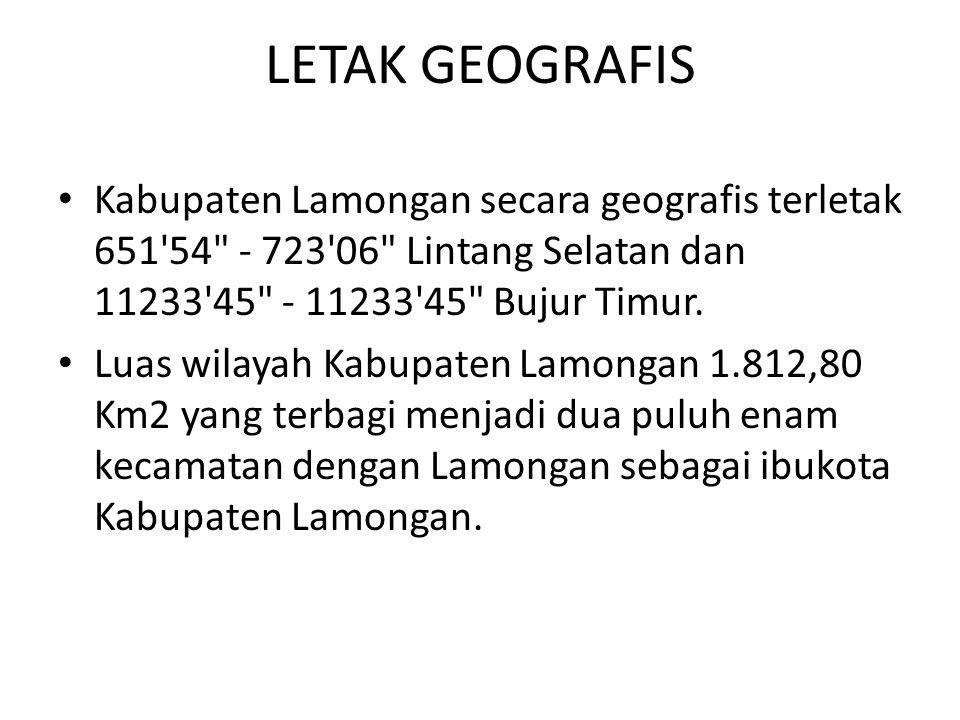 LETAK GEOGRAFIS Kabupaten Lamongan secara geografis terletak 651'54