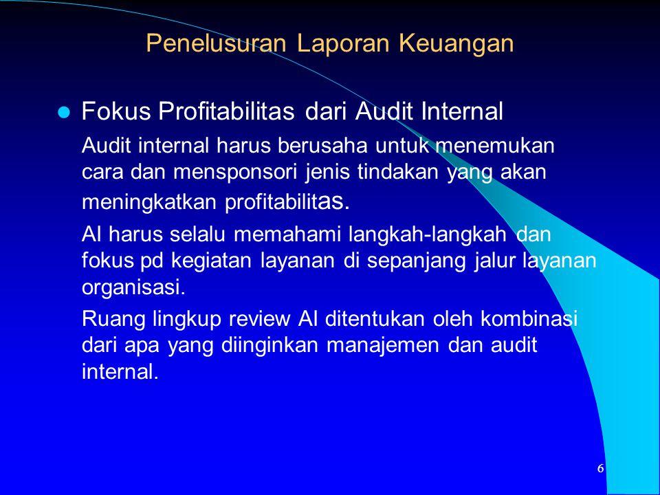 Fokus Profitabilitas dari Audit Internal Audit internal harus berusaha untuk menemukan cara dan mensponsori jenis tindakan yang akan meningkatkan prof