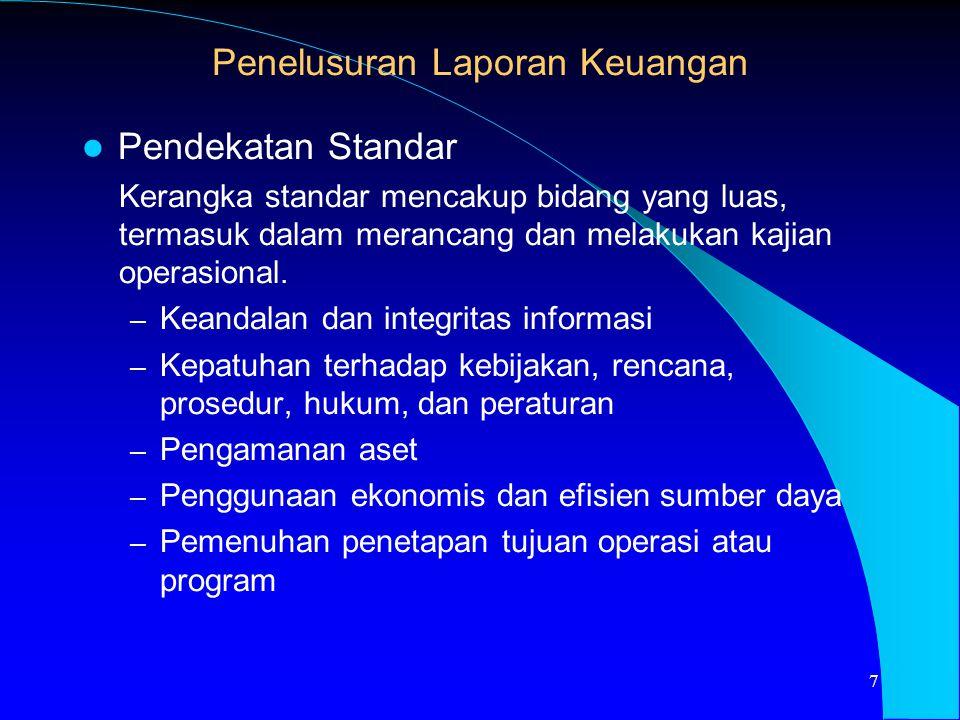 Pendekatan Standar Kerangka standar mencakup bidang yang luas, termasuk dalam merancang dan melakukan kajian operasional. – Keandalan dan integritas i
