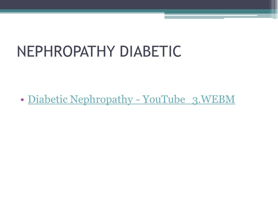NEPHROPATHY DIABETIC Diabetic Nephropathy - YouTube_3.WEBM