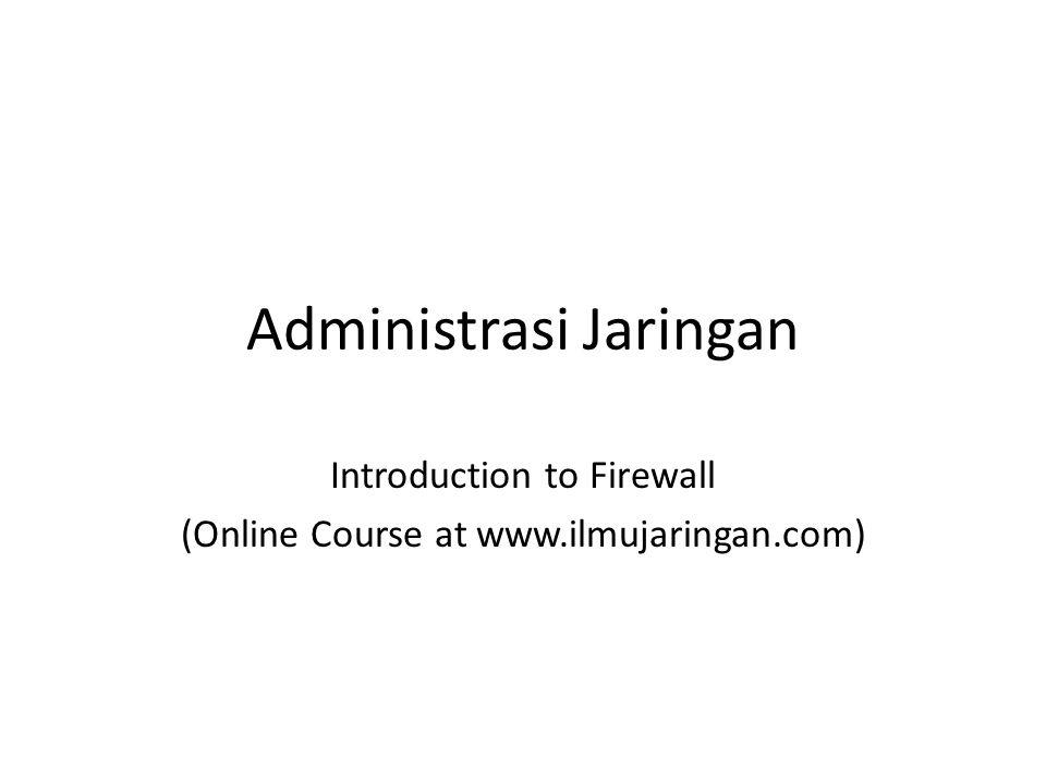 Administrasi Jaringan Introduction to Firewall (Online Course at www.ilmujaringan.com)