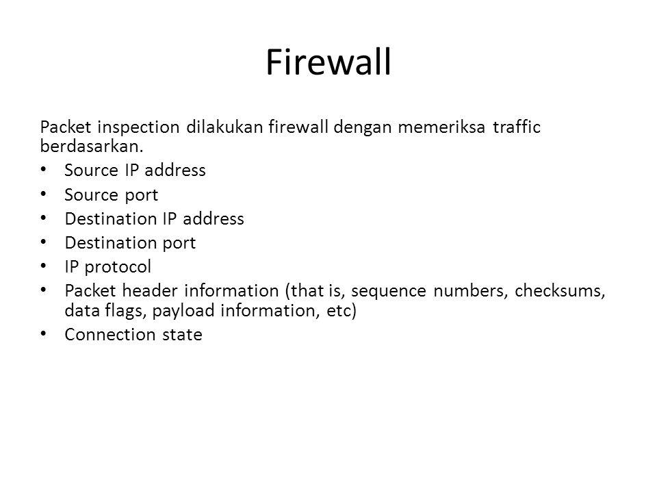 Firewall Taxonomy Secara garis besar firewall dibagi 2 (dua), yaitu : Desktop / Personal Firewall Network Firewall Network Firewall dapat dibagi lagi menjadi 4 (empat), yaitu : Packet Filter Firewall Circuit Level Gateway Application Level Firewall NAT Firewall