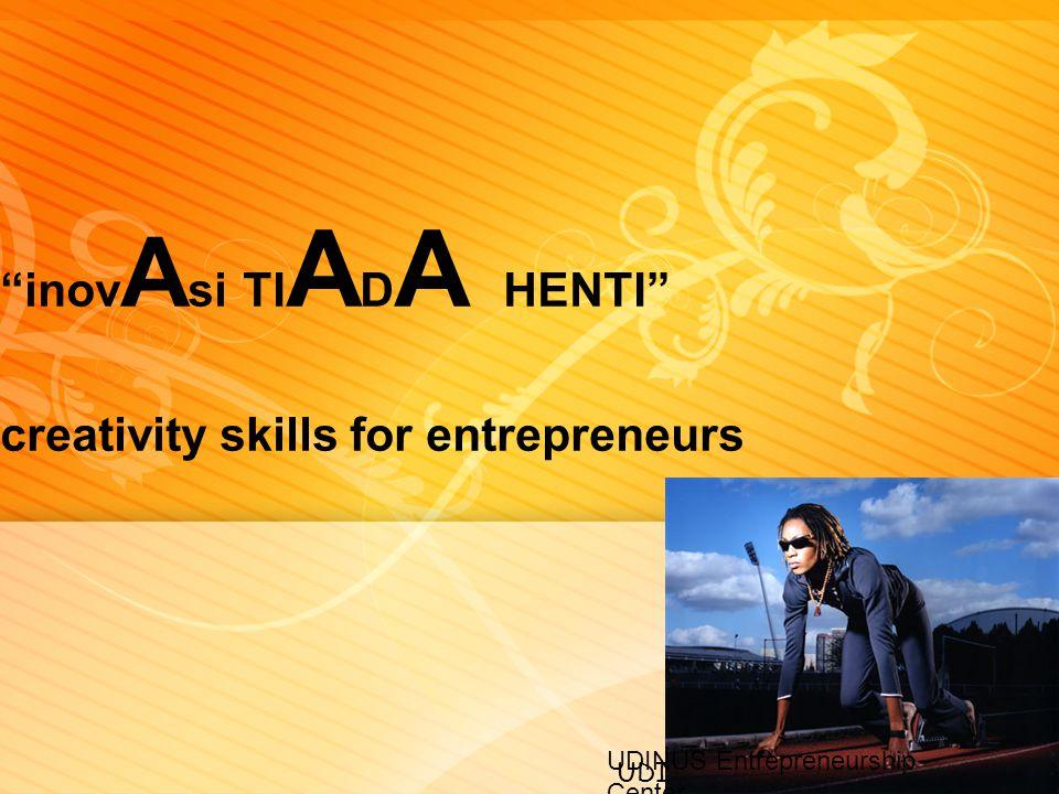 "UDINUS Entrepreneurship Center ""inov A si TI A D A HENTI"" creativity skills for entrepreneurs UDINUS Entrepreneurship Center"