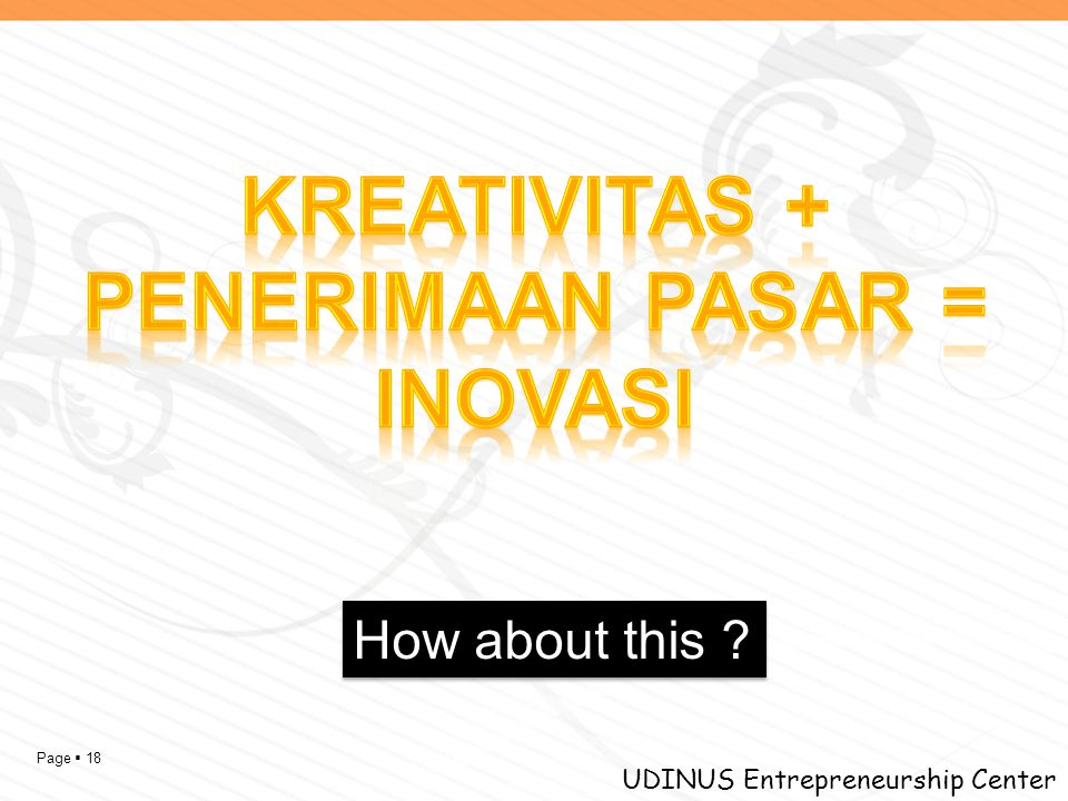 Page  18 UDINUS Entrepreneurship Center How about this