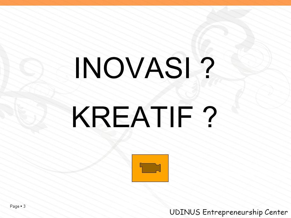 Page  3 UDINUS Entrepreneurship Center INOVASI ? KREATIF ?