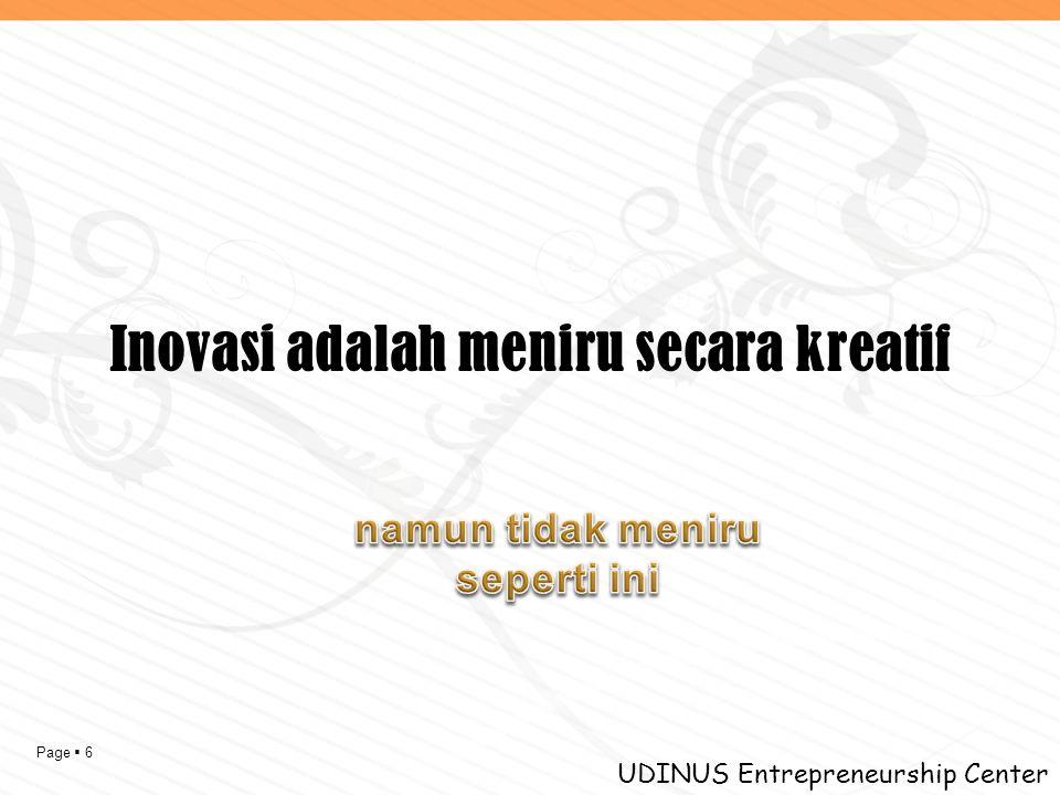 Page  6 UDINUS Entrepreneurship Center Inovasi adalah meniru secara kreatif
