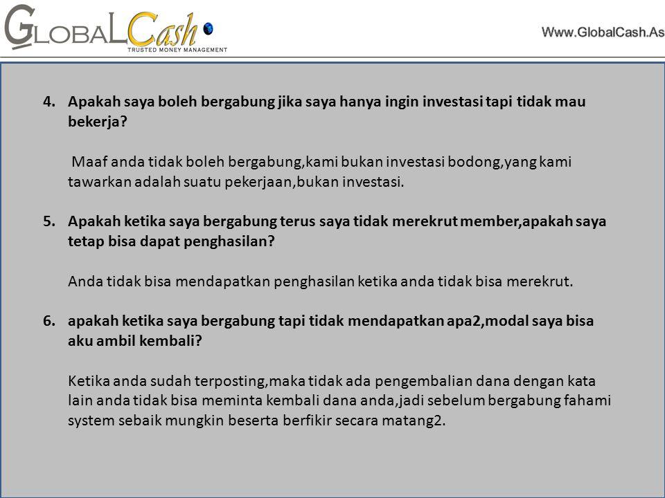 4.Apakah saya boleh bergabung jika saya hanya ingin investasi tapi tidak mau bekerja.