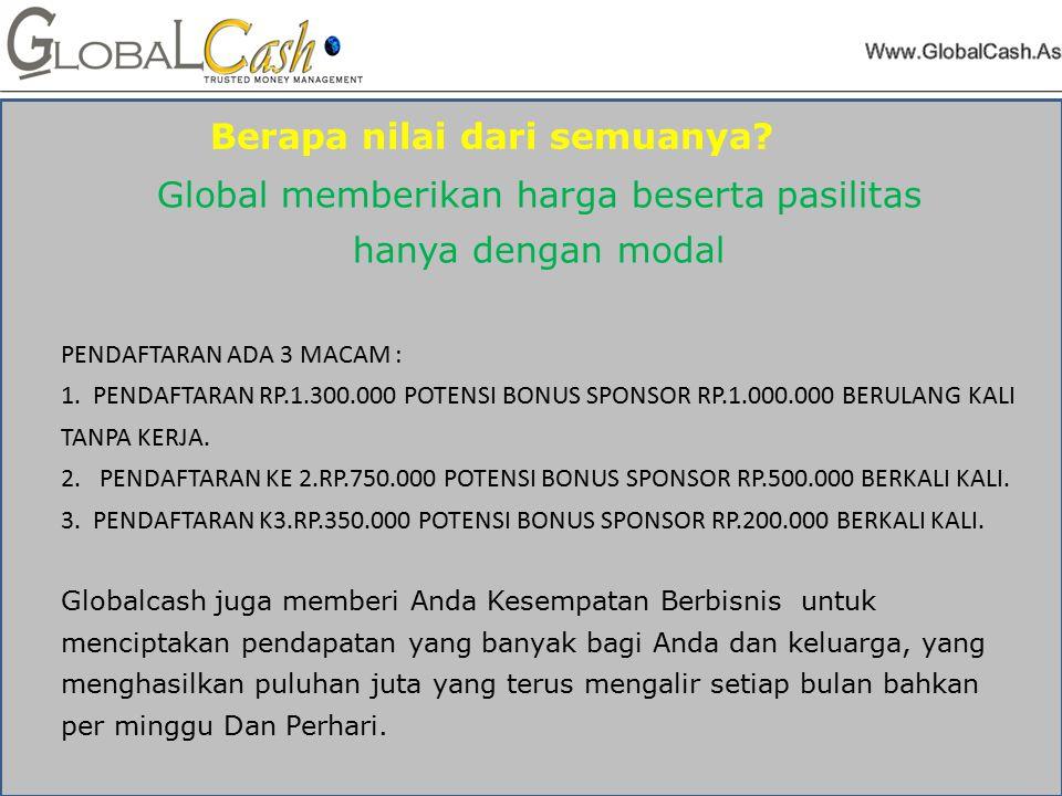 Global memberikan harga beserta pasilitas hanya dengan modal PENDAFTARAN ADA 3 MACAM : 1.