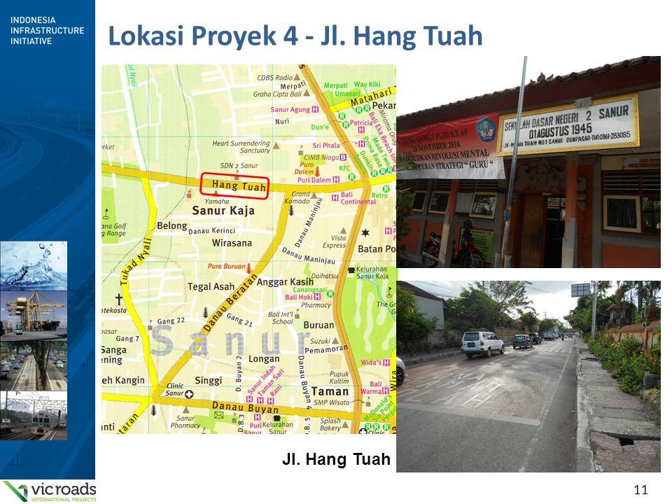11 Lokasi Proyek 4 - Jl. Hang Tuah Jl. Hang Tuah