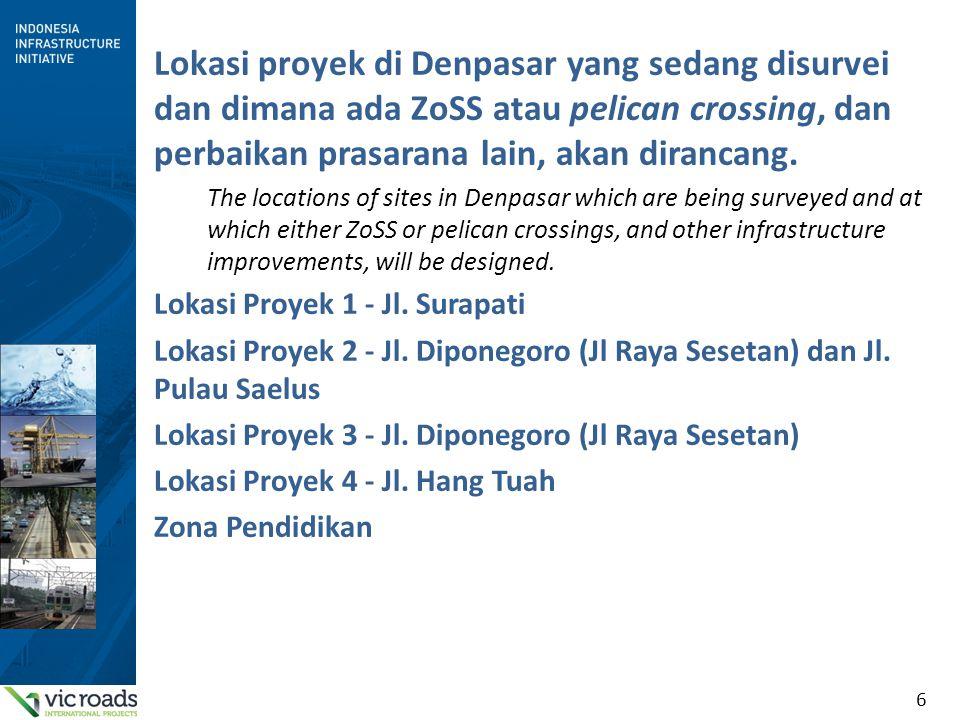 6 Lokasi proyek di Denpasar yang sedang disurvei dan dimana ada ZoSS atau pelican crossing, dan perbaikan prasarana lain, akan dirancang.