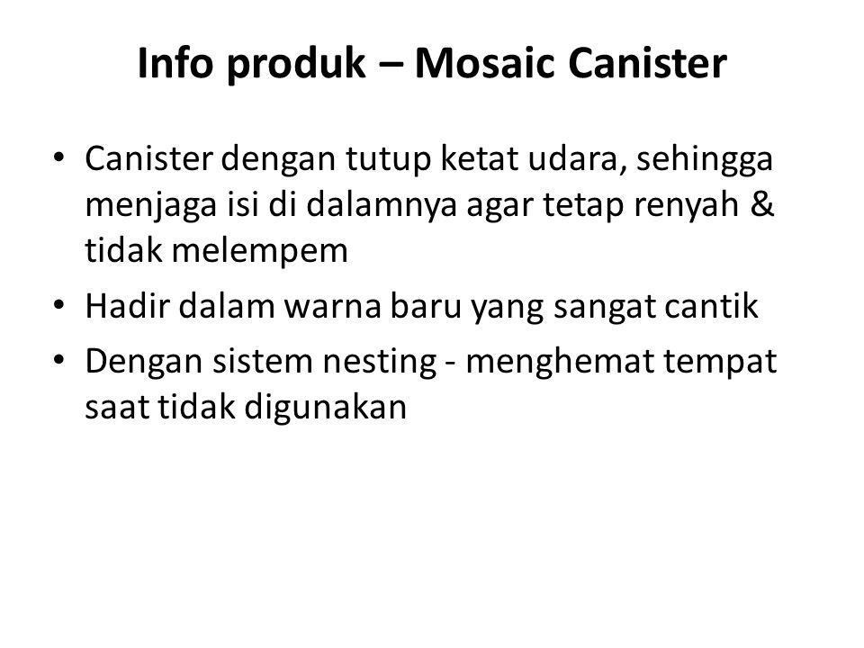 Info produk – Mosaic Canister Canister dengan tutup ketat udara, sehingga menjaga isi di dalamnya agar tetap renyah & tidak melempem Hadir dalam warna baru yang sangat cantik Dengan sistem nesting - menghemat tempat saat tidak digunakan