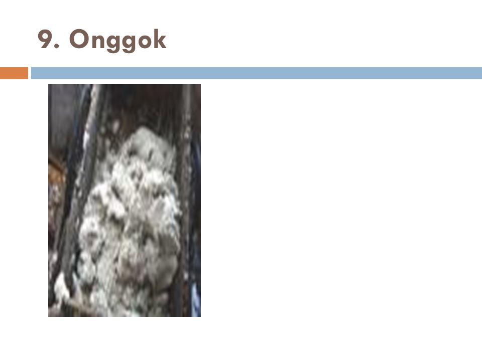 9. Onggok
