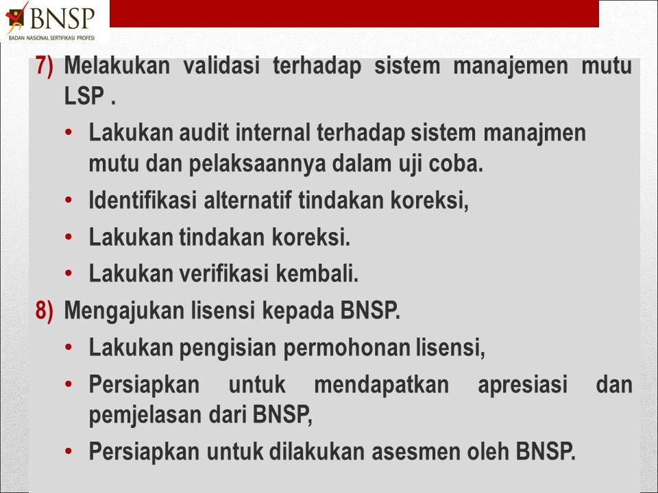 6)Melakukan uji coba penerapan sistem manajemen mutu LSP, pada tahap ini seharusnya dilakukan tahap-tahap: Pelatihan kepada karyawan LSP sesuai pada b