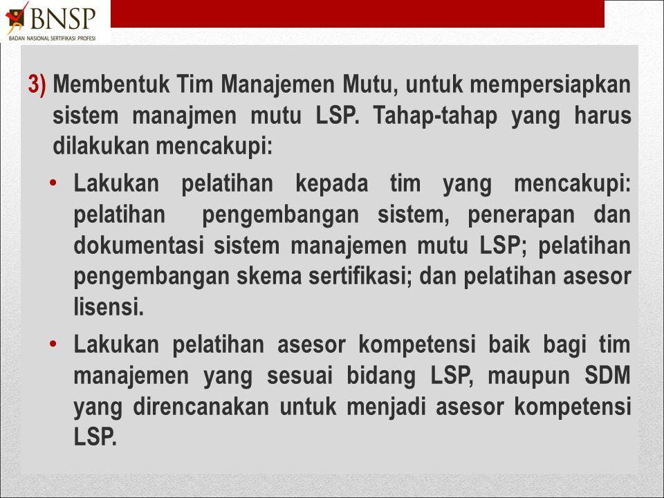 2)Melakukan gap assessment terhadap sumberdaya LSP dibandingkan dengan persyaratan lembaga sertifikasi profesi dengan tahap-tahap yang dapat dilakukan