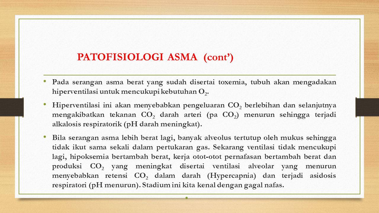 Pada serangan asma berat yang sudah disertai toxemia, tubuh akan mengadakan hiperventilasi untuk mencukupi kebutuhan O 2.