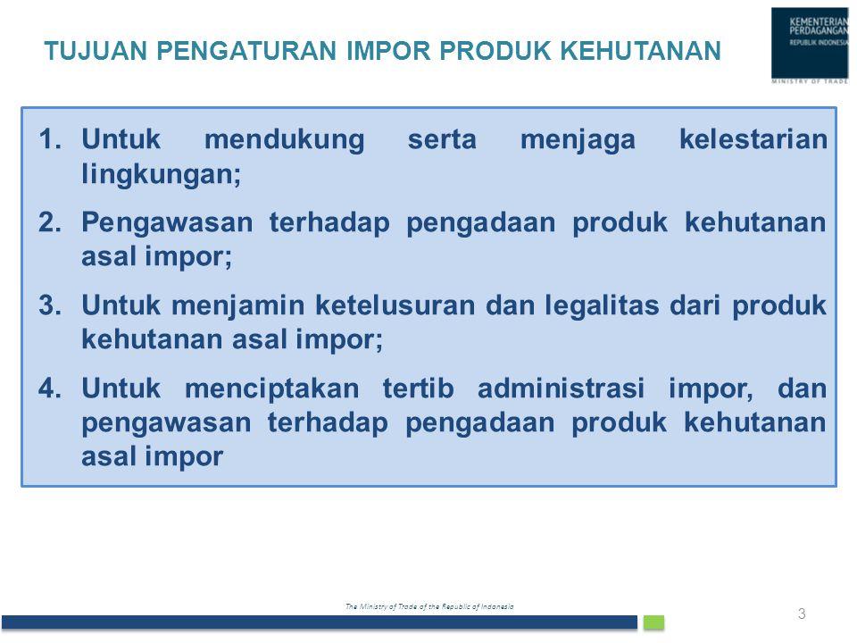 The Ministry of Trade of the Republic of Indonesia 1.Untuk mendukung serta menjaga kelestarian lingkungan; 2.Pengawasan terhadap pengadaan produk kehu
