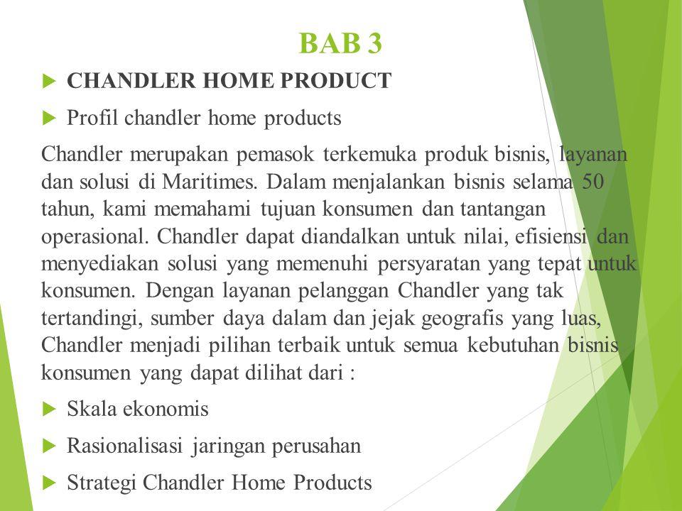 BAB 3  CHANDLER HOME PRODUCT  Profil chandler home products Chandler merupakan pemasok terkemuka produk bisnis, layanan dan solusi di Maritimes.