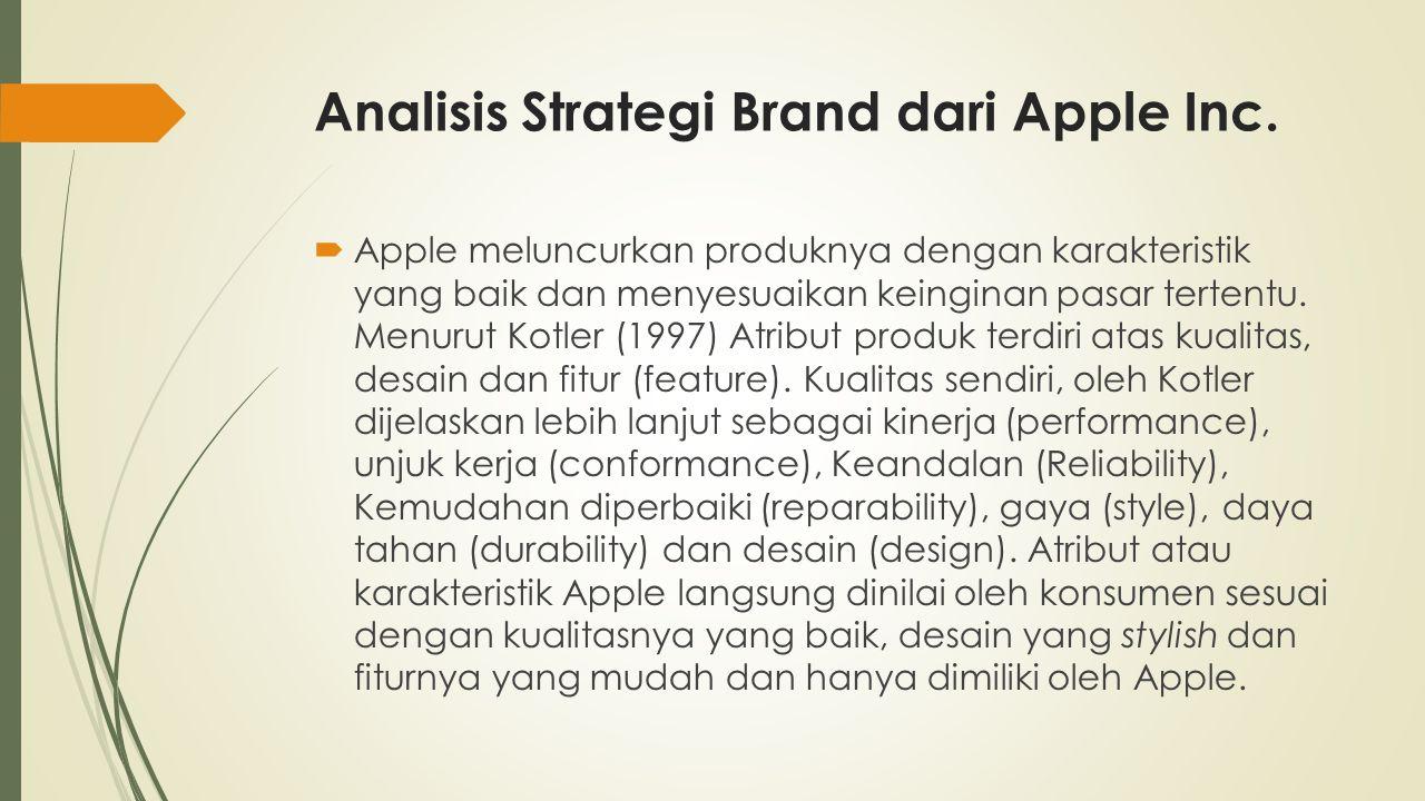  Apple meluncurkan produknya dengan karakteristik yang baik dan menyesuaikan keinginan pasar tertentu. Menurut Kotler (1997) Atribut produk terdiri a