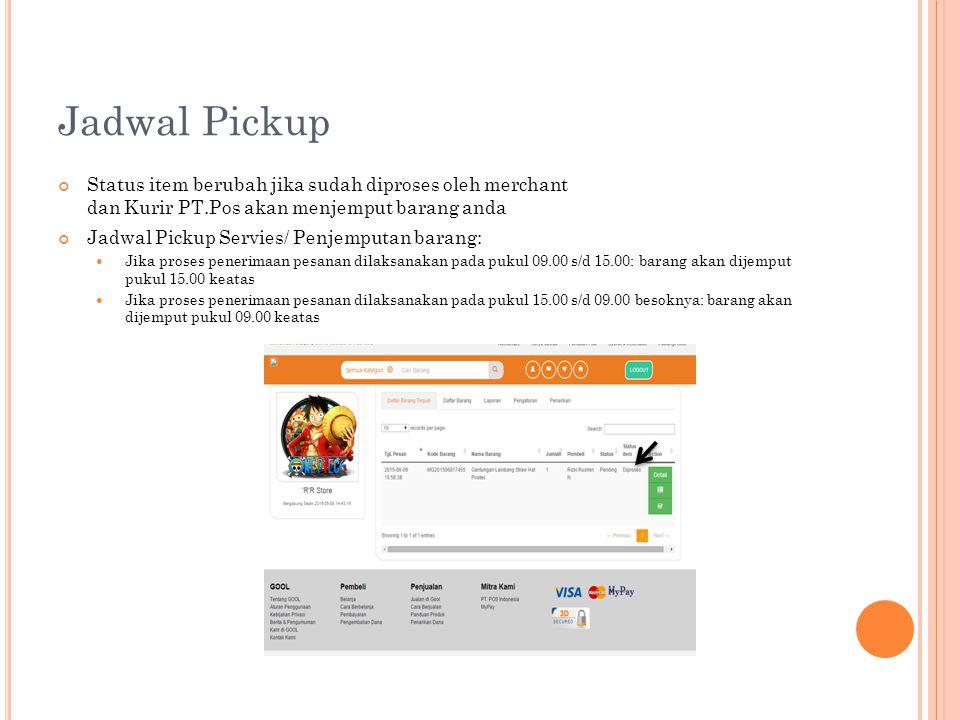 Jadwal Pickup Status item berubah jika sudah diproses oleh merchant dan Kurir PT.Pos akan menjemput barang anda Jadwal Pickup Servies/ Penjemputan bar