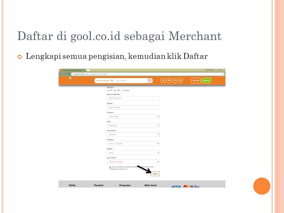Daftar di gool.co.id sebagai Merchant Lengkapi semua pengisian, kemudian klik Daftar