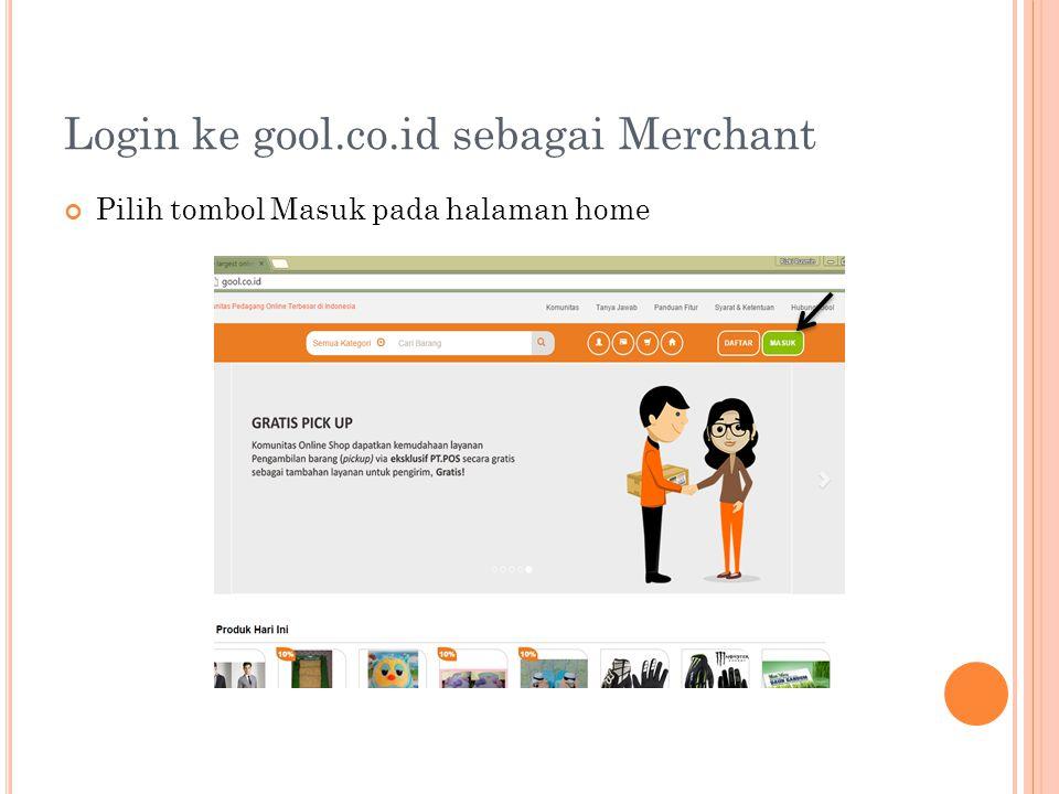 Login ke gool.co.id sebagai Merchant Pilih tombol Masuk pada halaman home
