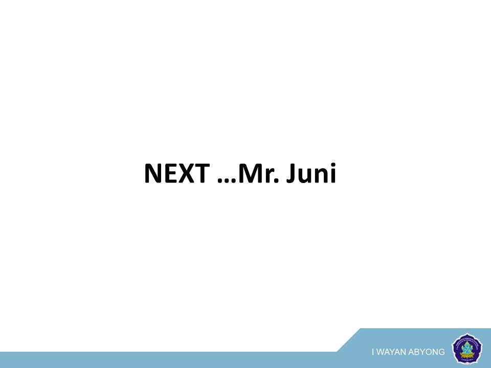 NEXT …Mr. Juni