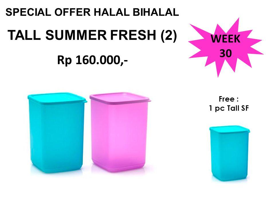 SPECIAL OFFER HALAL BIHALAL TALL SUMMER FRESH (2) Rp 160.000,- Free : 1 pc Tall SF WEEK 30