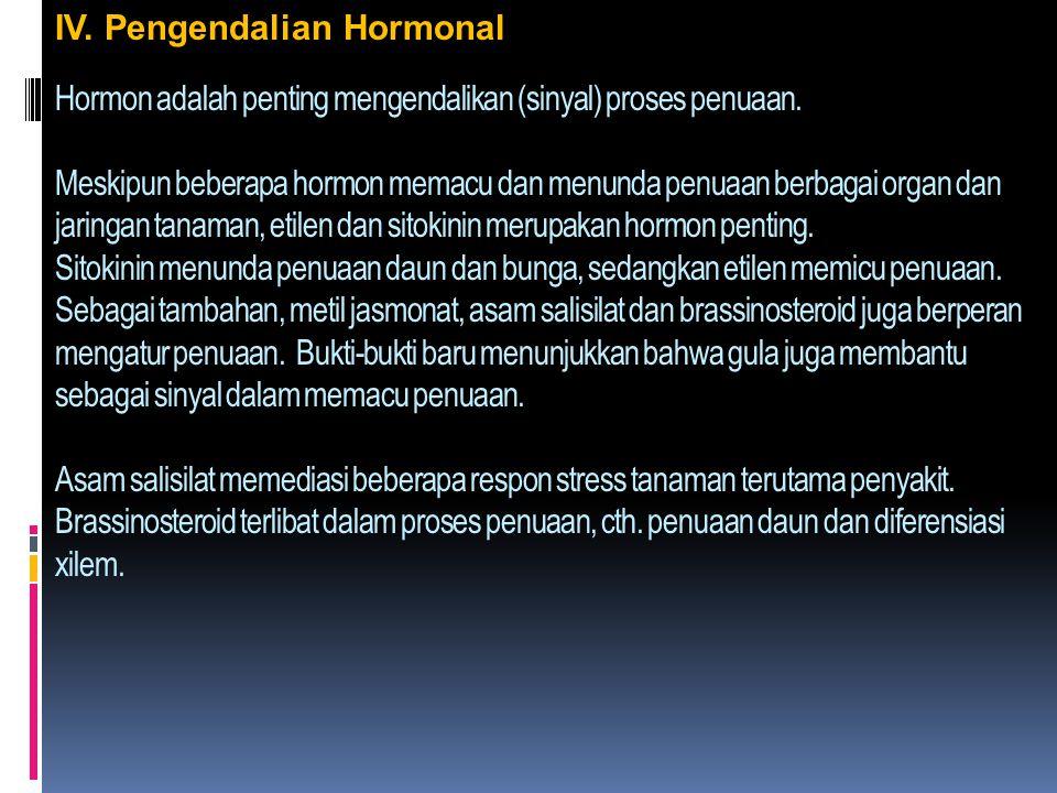 Hormon adalah penting mengendalikan (sinyal) proses penuaan. Meskipun beberapa hormon memacu dan menunda penuaan berbagai organ dan jaringan tanaman,