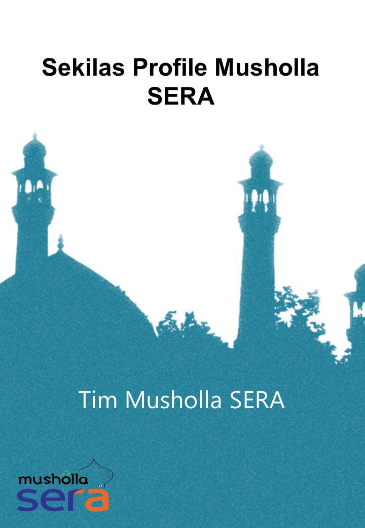 Sekilas Profile Musholla SERA Tim Musholla SERA
