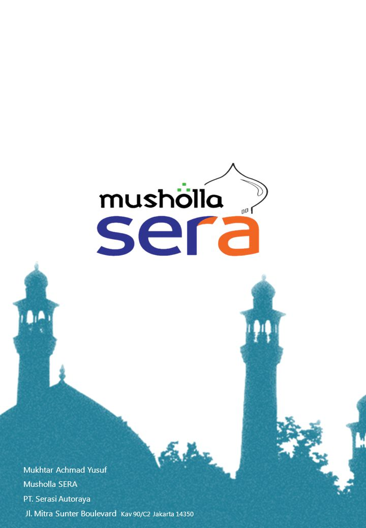 Jl. Mitra Sunter Boulevard Kav 90/C2 Jakarta 14350 Mukhtar Achmad Yusuf Musholla SERA PT. Serasi Autoraya