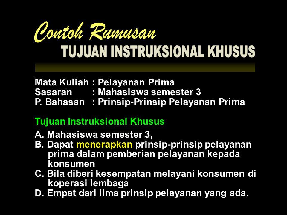 Mata Kuliah: Pelayanan Prima Sasaran: Mahasiswa semester 3 P.