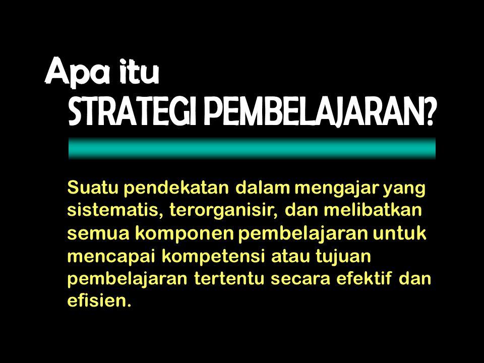 Dapat menyusun strategi pembe- lajaran untuk mencapai setiap tu- juan pembelajaran yang dirumus- kan sebelumnya.