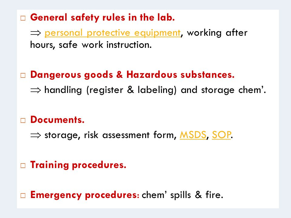 General safety rules in the lab.  personal protective equipment, working after hours, safe work instruction.personal protective equipment  Dangero