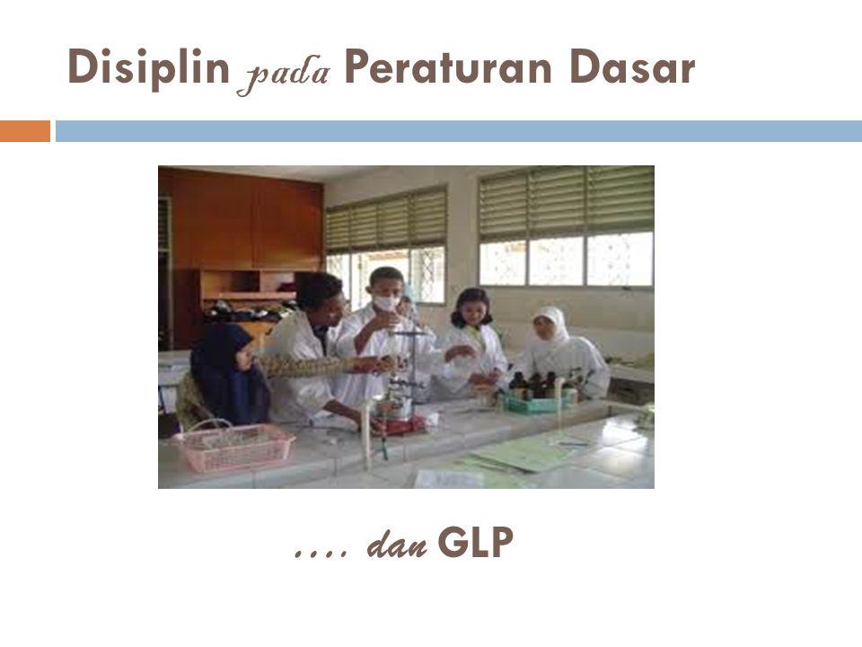 Disiplin pada Peraturan Dasar …. dan GLP