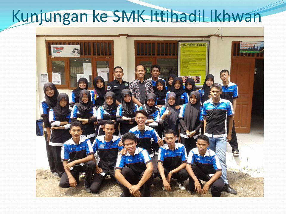 Kunjungan ke SMK Ittihadil Ikhwan
