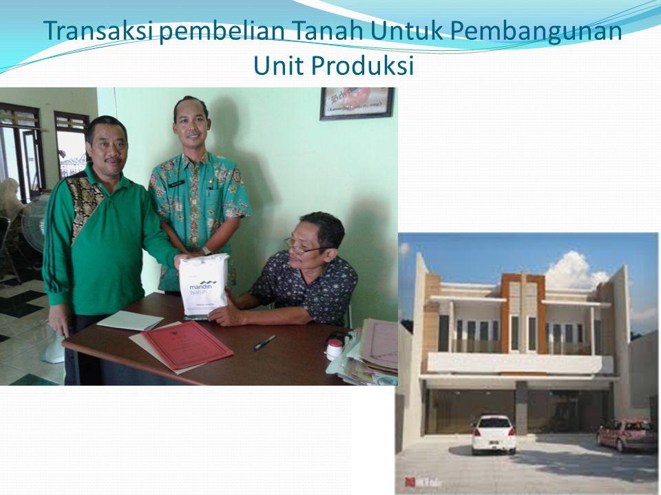 Transaksi pembelian Tanah Untuk Pembangunan Unit Produksi