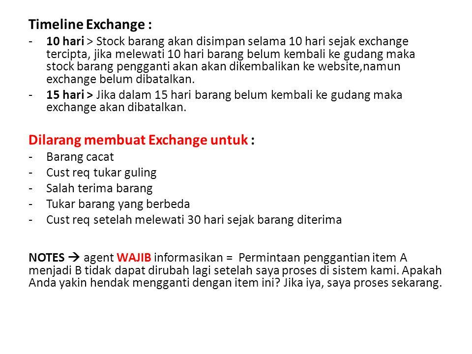 Timeline Exchange : -10 hari > Stock barang akan disimpan selama 10 hari sejak exchange tercipta, jika melewati 10 hari barang belum kembali ke gudang