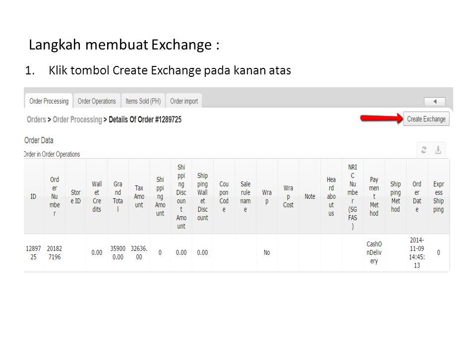 Pembatalan Exchange Selain pembatalan exchange dalam 15 hari jika barang tidak kembali, jika exhange order sudah diproses di OMS maka cara pembatalannya sama dengan cara membatalkan order pada umumnya.